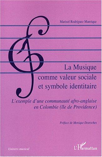 La musique comme valeur sociale et symbole identitaire : L'exemple d'une communauté afro-anglaise en Colombie (île de Providence)