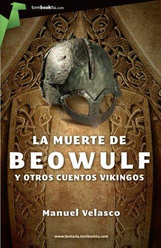 La muerte de Beowulf: y otros cuentos vikingos (Tombooktu Fantasía) por Manuel Velasco Laguna