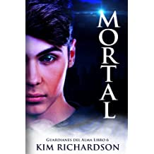 Mortal (Guardianes del Alma Libro 6): Volume 6