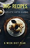 #6: Real Keto Guide: Complete Keto Guide for Beginners, 6 Week Diet and Workout Plan, 365+Recipes, Easy Recipes to Maximize  The Process of Fat Loss