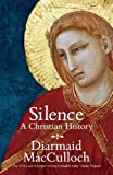 Silence: A Christian History by Diarmaid MacCulloch (2013-04-04)