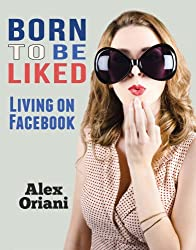 Born To Be Liked: Living on Facebook (English Edition)