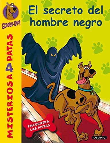 Scooby-Doo y el secreto del hombre negro: 31 (Misterios a 4 patas)