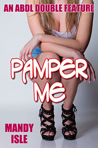 PAMPER ME: An ABDL Double Feature (English Edition)