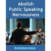 Abolish Public Speaking Nervousness