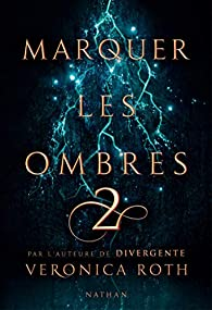 Marquer les Ombres, tome 2 : The Fates Divide par Veronica Roth
