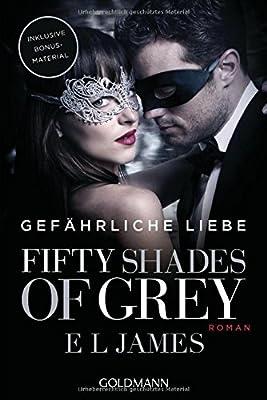 Fifty Shades of Grey - Gefaehrliche Liebe: Band 2. Buch zum Film - Roman - Das offizielle Buch zum Film mit kommentierten Fotos der Autorin von den Dreharbeiten.