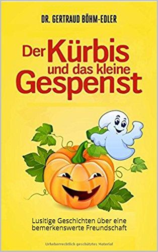 kleine Gespenst: Lustige Geschichten über eine außergewöhnliche Freundschaft (Halloween-horror-geschichten Für Kinder)