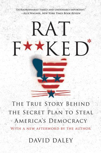 ratfked-the-true-story-behind-the-secret-plan-to-steal-americas-democracy