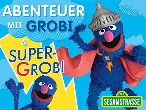 Sesamstrasse: Abenteuer mit Grobi & Supergrobi