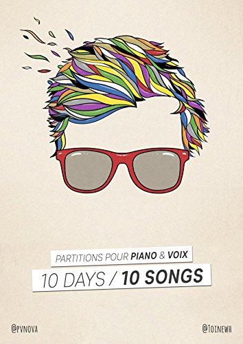 Couverture du livre 10 Days   10 Songs: Partitions pour piano & voix