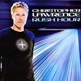 Songtexte von Christopher Lawrence - Rush Hour