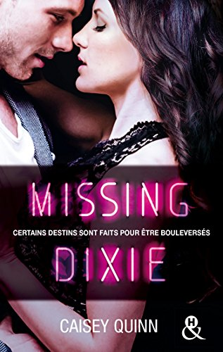 Missing Dixie #3 Neon Dreams : La nouvelle série New Adult qui rend accro (&H) par [Quinn, Caisey]