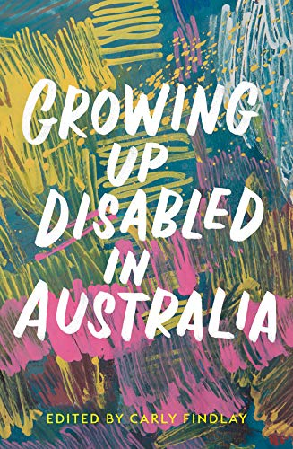 Growing Up Disabled in Australia (English Edition)