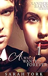 Always Wanted Forever (Xander Barns Series Book 2) (English Edition)