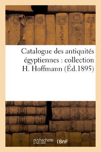 Catalogue des antiquits gyptiennes : collection H. Hoffmann