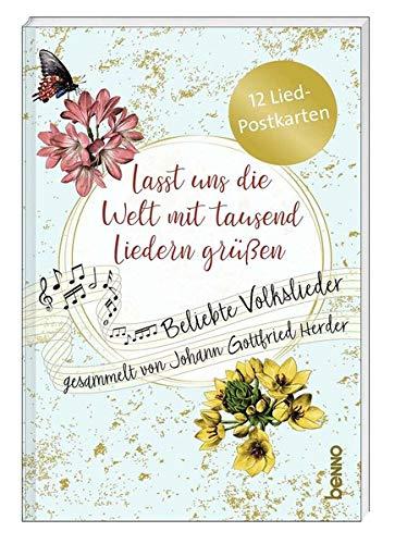 Postkartenbuch »Lasst uns die Welt mit tausend Liedern grüßen«: 12 Liedpostkarten mit beliebten Volksliedern gesammelt von Johann Gottfried Herder