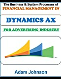 The Business & System Processes of Financial Management In Dynamics AX For Advertising Industry
