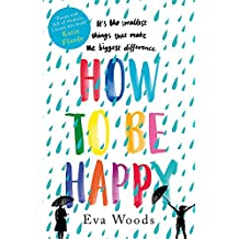 How to be Happy: The unmissable, uplifting Kindle bestseller