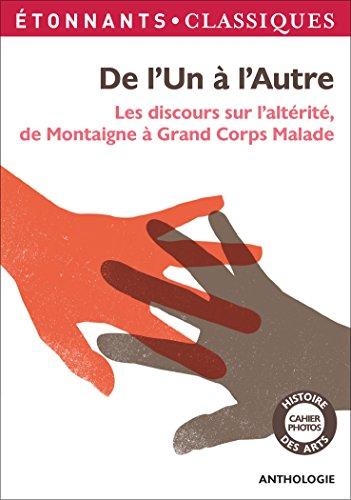 De l'Un  l'Autre : Les discours sur l'altrite, de Montaigne  Grand Corps Malade