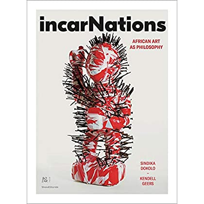 IncarNations : African Art as Philosophy
