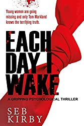 Each Day I Wake: A gripping psychological thriller: UK Edition (English Edition)