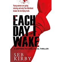 Each Day I Wake: A gripping psychological thriller: UK Edition