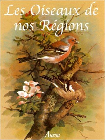 Les Oiseaux de nos régions par Rheinwald Goetz, William D. Campbell