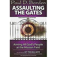 Assaulting the Gates: Aiming All God's People at the Mission Field (Paperback) - Common