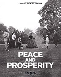 Peace and Prosperity: 1860's