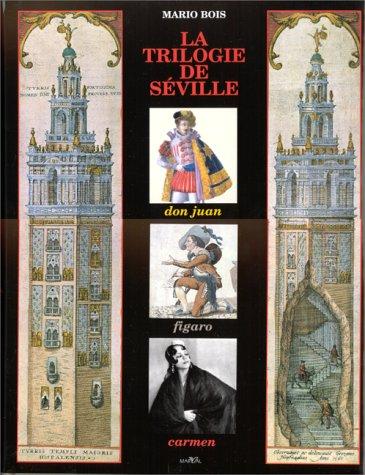 LA TRILOGIE DE SEVILLE. Don Juan, Figaro, Carmen