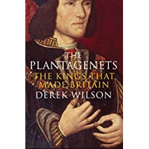 The Plantagenets: The Kings That Made Britain (English Edition)