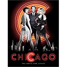 Chicago: The Movie and Lyrics: The Illustrated Story and Lyrics (Newmarket Pictorial Moviebook)