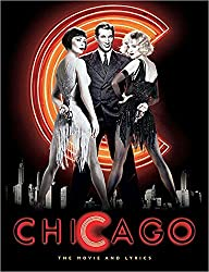 Chicago: The Illustrated Story and Lyrics (Newmarket Pictorial Moviebooks)
