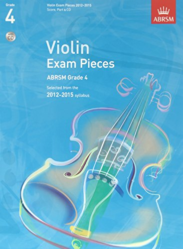 Violin Exam Pieces 2012-2015, ABRSM Grade 4, Score, Part & CD: Selected from the 2012-2015 syllabus (ABRSM Exam Pieces)