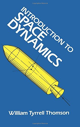 Introduction to Space Dynamics (Dover Books on Aeronautical Engineering) by William Tyrrell Thomson (1986-06-01)