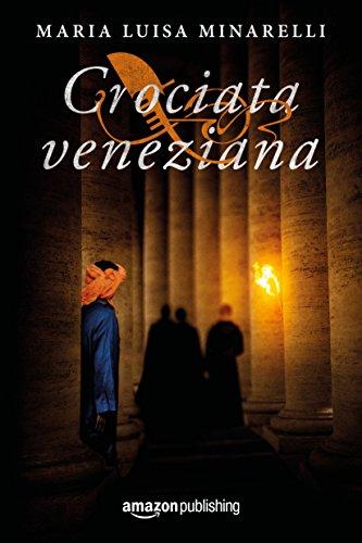 scaricare ebook gratis Crociata veneziana (Veneziano Series Vol. 4) PDF Epub