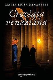 Crociata veneziana (Le indagini di Marco Pisani avogadore a Venezia Vol. 4)
