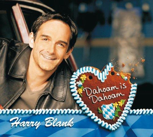 Harry Blank: Dahoam is Dahoam