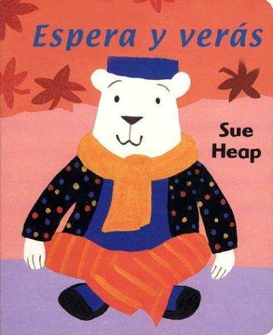 Espera y veras/Wait and See