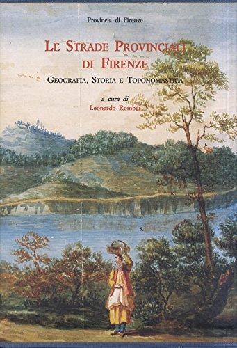 Rombai Leonardo. - LE STRADE PROVINCIALI DI FIRENZE