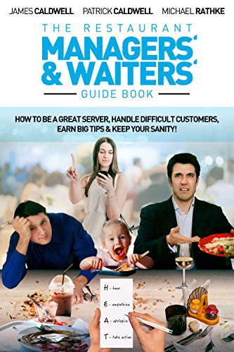 The Restaurant Managers' and Waiters' Guide Book: How to be a Great Server, Handle Difficult Customers, Earn Big Tips & Keep Your Sanity! (English Edition) Handle-server