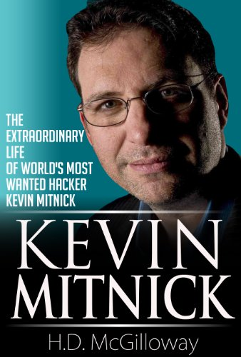 Kevin Mitnick: The Extraordinary life of World's Most Wanted Hacker Kevin Mitnick (English Edition) por H.D. McGilloway