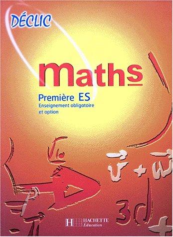Maths. Première ES. Enseignement obligatoire et option