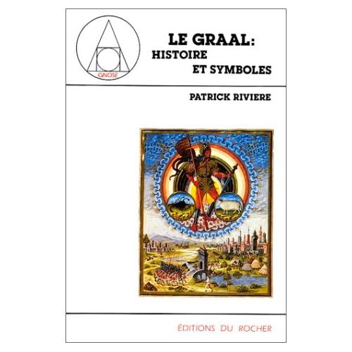 Le Graal : Histoire et Symboles