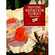 Painting Watercolor Florals That Glow