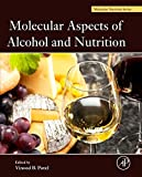 Molecular Aspects of Alcohol and Nutrition: A Volume in the Molecular Nutrition Series (2015-11-25)