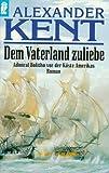 Dem Vaterland zuliebe - Alexander Kent