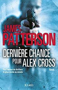 Alex Cross, tome 22 - Dernière chance pour Alex Cross par James Patterson
