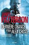 Dernière chance pour Alex Cross par Patterson